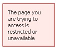 The page you are trying to access is restricted or unavailable